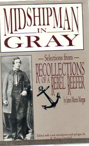 Midshipman in Gray: Selections from Recollections of: Morgan, James Morris;