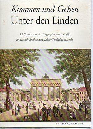 Kommen und Gehen unter Den Linden: Eine Szenenfolge deutscher Gescichte: Schimmel-Falkenau, Walter