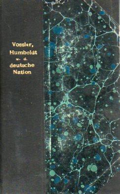 Humboldt und die Deutsche Nation (Leipger Universtatsreden Heft 7): Vossler, Otto