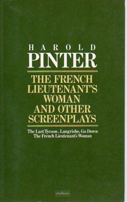 The French Lieutenant's Woman and Other Screenplays: Pinter, Harold