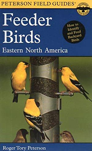 A Field Guide to Feeder Birds: Eastern: Peterson, Roger Tory;
