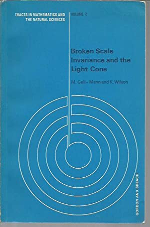 Broken Scale Invariance and the Light Cone (Tracts in Mathematics and the Natural Sciences, Volume ...