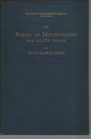 The Poetry of Mathematics and Other Essays: Scripta Mathematical Library, Number One (signed): ...