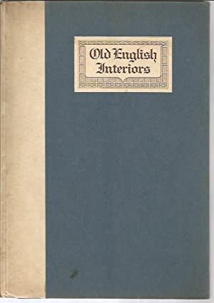 Old English Interiors (3rd edition): Charles, C. J.