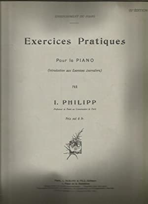 Exercices Pratiques Pour Le Piano (Introduction aux Exercices Journaliers): Philipp, I. [Isidor]