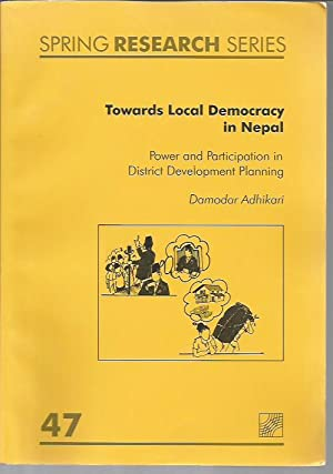 Towards Local Democracy in Nepal: Power and Participation in District Development Planning (Spring ...