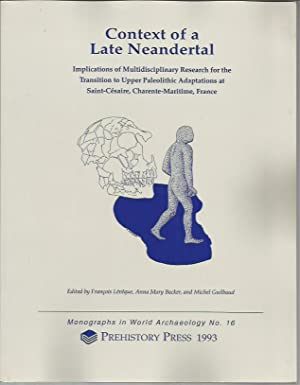 Context of a Late Neandertal: Implications of: Leveque, Francois; Backer,