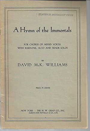 A Hymn of the Immortals, for Chorus of Mixed Voices with Baritone, Alto and Tenor Solos: Williams, ...
