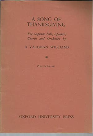 A Song of Thanksgiving for Soprano Solo, Speaker, Chorus and Orchestra: Vaughan Williams, R. [Ralph...