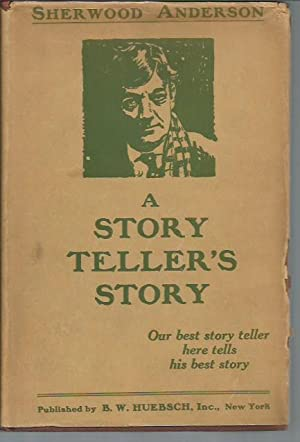 A Story Teller's Story (First Edition): Anderson, Sherwood