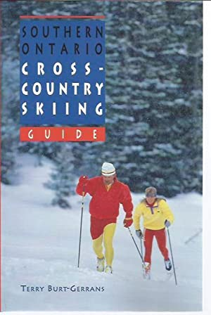 Southern Ontario: Cross-Country Skiing Guide: Burt-Gerrans, Terry