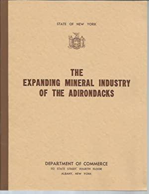 The Expanding Mineral Industry of the Adirondacks (Publication No. 10): Otte, Herman F.