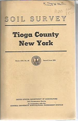Soil Survey Tioga County New York (Series 1939, No. 20; June, 1953): Austn, Morris E.; Clarence E. ...
