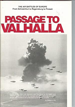 Passage to Valhalla: The Human Side of Aerial Combat over Nazi Occupied Europe (signed): Fili, ...