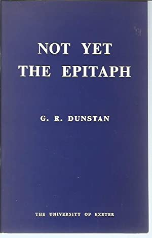Not Yet the Epitaph: Some Ethical Dilemmas of 1968 (The Bishop John Prideaux Lectures for 1968): ...