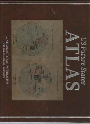 US Future States Atlas: An Atlas of Global Imperialism (signed): Mills, Dan