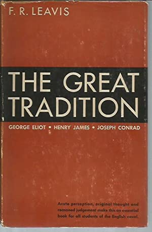 The Great Tradition: George Eliot, Hnery James, Jospeh Conrad (George W. Stewart edition): Leavis, ...