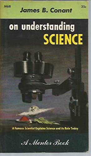On Understanding Science: An Historical Approach (Mentor: Conant, James B.
