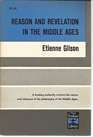 Reason and Revolution in the Middle Ages (Scribner Library SL37): Gilson, Etienne