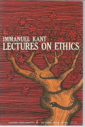 Lectures on Ethics (Torchbooks Cloister Library / Library of Religion and Culture): Kant, ...