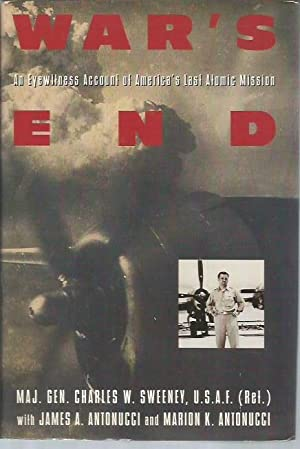 War's End: An Eyewitness Account of America's Last Atomic Mission (signed): Sweeney, ...