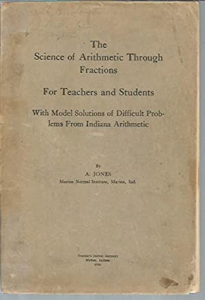 The Science of Arithmetic Through Fractions Forteachers: Jones, A.