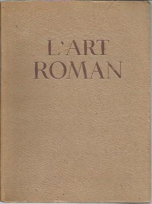 L'Art Roman En France: Architecture, Sculpture - Peinture, Arts Mineurs: Lefrancois-Pillion, ...