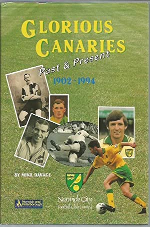 Glorious Canaries: Past and Present, 1902-94: Davage, Mike