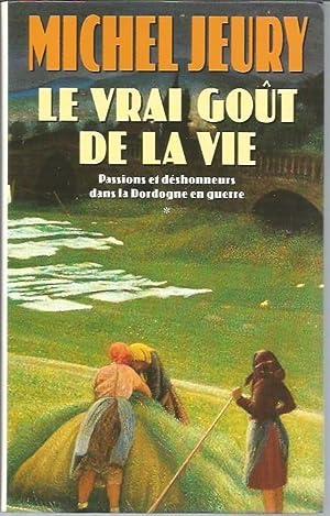 Le vrai gout de la vie : Roman (Succes du Livre, 1992): Michel Jeury