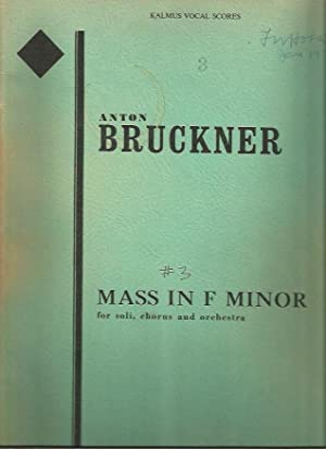 Mass in F Minor for Soli, Chorus and Orchestra [Mass No. 3] (Kalmus Vocal Scores): Bruckner, Anton