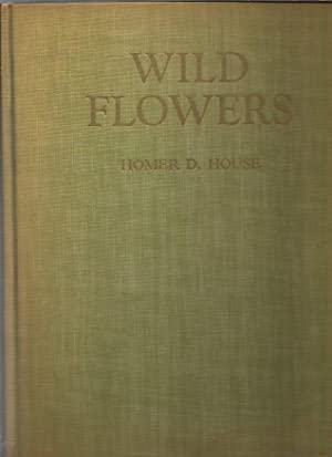 Wild Flowers: Three Hundred and sixty-Four Full-Color: House, Homer D.