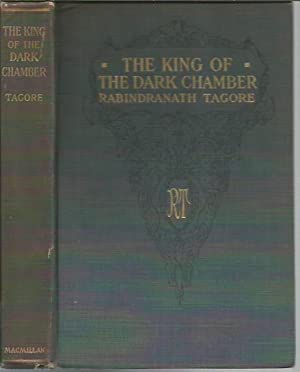 The King of the Dark Chamber (Macmillan, 1915): Tagore, Rabindranath
