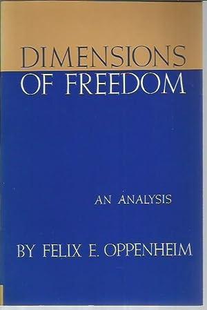 Dimensions of Freedom: An Analysis: Oppenheim, Felix E.