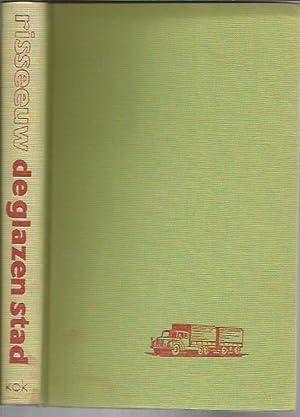 De Glazen Stad: Roman uit de Eurotuin: Risseeuw, P. J.