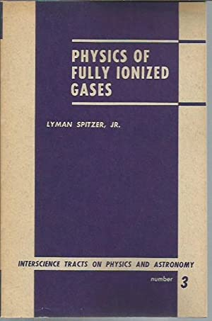 Physics of Fully Ionized Gases (Interscience Tracts: Spitzer, Lyman