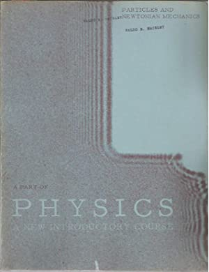 A Part of Physics: A New Introductory Course, Parts I & II: Particles and Newtonian Mechanics (...