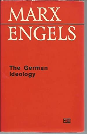 The Germoan Ideology (Progress, Moscow: 1976): Marx; Engels
