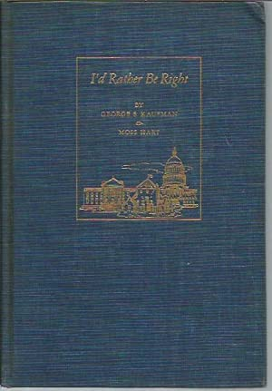 I'd Rather be Right (2nd printing): Kaufman, George S.;