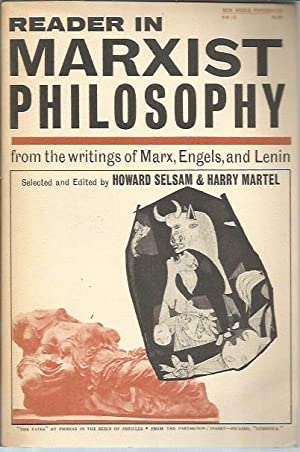 Reader in Marxist Philosophy, from the Writings: Selsam, Howard; Martel,
