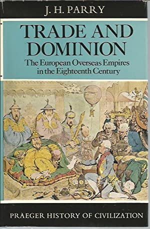 Trade and Dominion The European Overseas Empire in the Eighteenth Century (Praeger Histor of ...