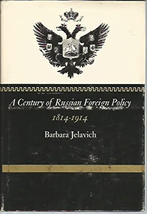 A Century of Russian Foreigh Policy 1814-19154: Jelavich, Barbara