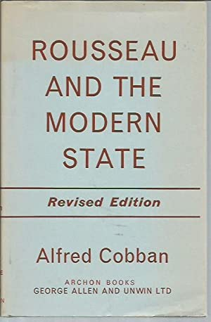 Rousseau and the Modern State (Revised Edition): Cobban, Alfred