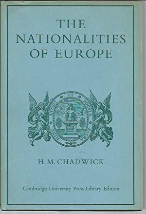 The Nationalisties of Europe and the Growth of National Ideologies: Chadwick, H. Munro