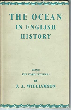 The Ocean in Naval History (Ford Lectures): Williamson, J. A.