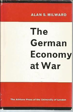 The German Economy at War: Milward, Alan S.