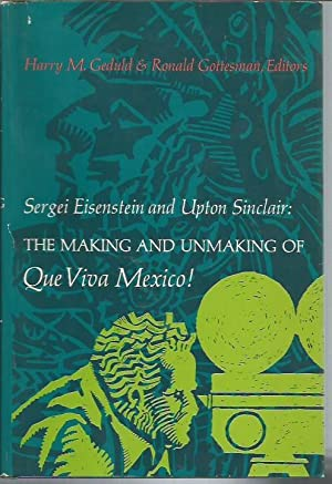 Sergei Eisenstein and Upton Sinclair: The Making & Unmaking of Que Viva Mexico!: Geduld, Harry ...