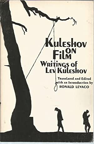 Kuleshov on Film: Writings by Lev Kuleshov: Kuleshov, Lev Vladimirovich;