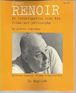 Jean Renoir: An Investigation Into His Films and Philosophy (Editions; Seghers' Cinema d'...