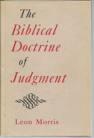 The Biblical Doctrine of Judgment: Morris, Leon