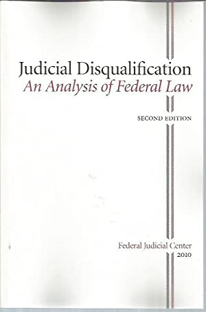 Judicial Disqualification: An Analysis of Federal Law: Geyh, Charles Gardner